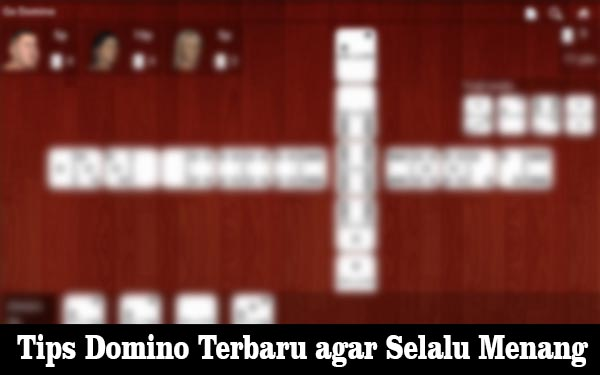 Tips Domino Terbaru agar Selalu Menang