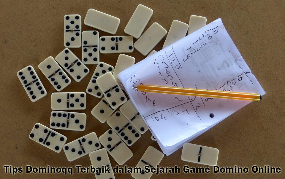 Tips Dominoqq Terbaik dalam Sejarah Game Domino Online